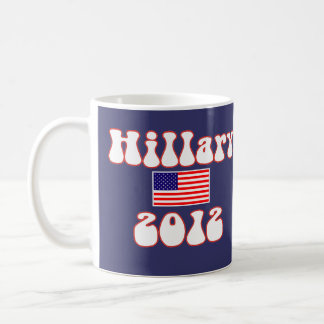 Hillary Clinton 2012 Classic White Coffee Mug