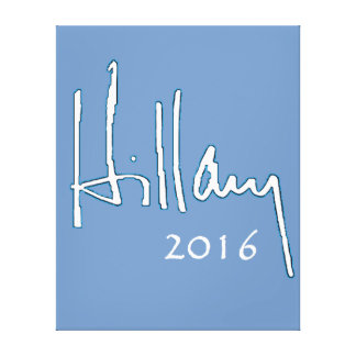 Hillary Clinton 2016 Stretched Canvas Prints