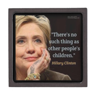 Hillary Clinton & All Children Quote Jewelry Box
