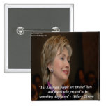 Hillary Clinton Americans Are Tired Quote 2 Inch Square Button