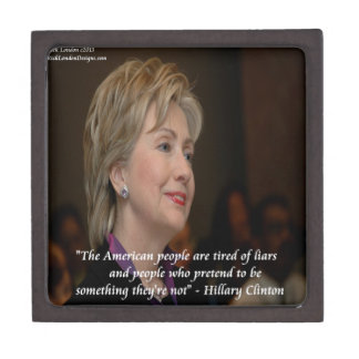Hillary Clinton Americans Are Tired Quote Keepsake Box