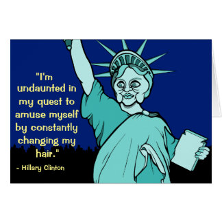 Hillary Clinton as the Statue of Liberty Card