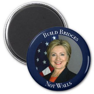 Hillary Clinton - Build Bridges Not Walls Magnet