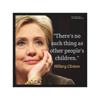 Hillary Clinton & Children Quote Canvas Print