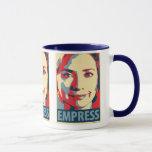 Hillary Clinton - Empress: OHP Mug