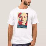 Hillary Clinton - Empress: OHP T-Shirt