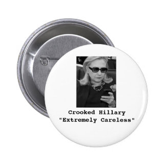 "Hillary Clinton: ""Extremely Careless"" Button"