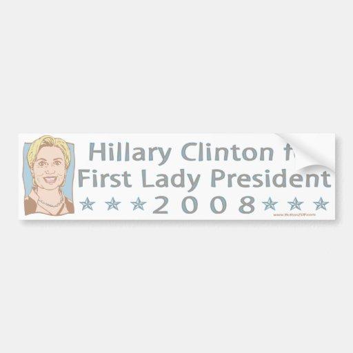 Hillary Clinton For First Lady President 2008 Bump Car Bumper Sticker