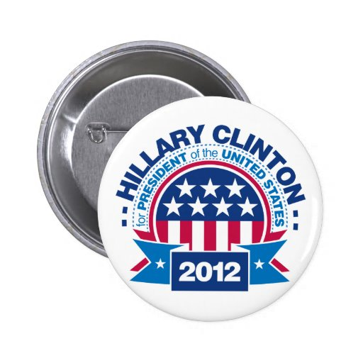 Hillary Clinton for President 2012 Buttons
