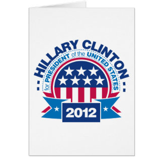 Hillary Clinton for President 2012 Greeting Card