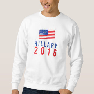 Hillary Clinton for President 2016 with Flag Pullover Sweatshirt