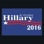 "Hillary Clinton For President 2016 Yard Sign<br><div class=""desc"">Get your classic red white and blue Hillary for president 2016 2-sided lawn sign and show your support for Hillary Clinton for president in style!  Choose from 3 yard sign sizes and add an H-frame for placing in the ground.</div>"