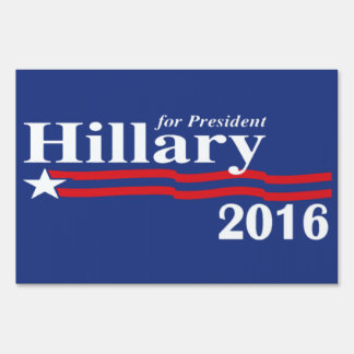Hillary Clinton For President 2016 Yard Sign