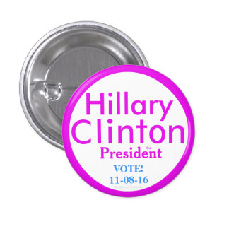 Hillary Clinton for President by HillaryClinton4u 1 Inch Round Button