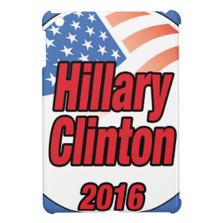 Hillary Clinton for President in 2016 iPad Mini Cover