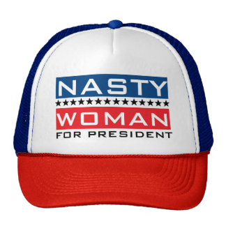 Hillary Clinton For President | Nasty Woman Trucker Hat