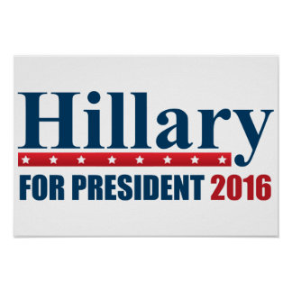 Hillary Clinton For President Poster