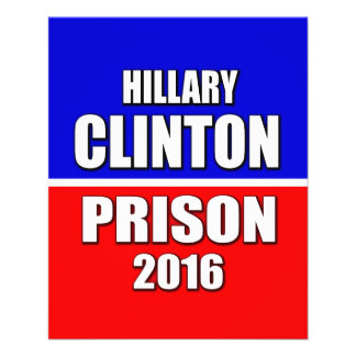 """""""HILLARY CLINTON FOR PRISON 2016"""" FLYER"""