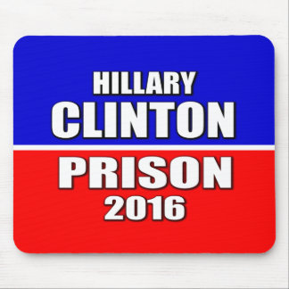 """""""HILLARY CLINTON FOR PRISON 2016"""" MOUSE PAD"""