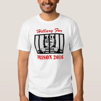 Hillary Clinton For Prison 2016 T Shirts