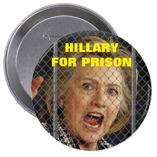 Hillary Clinton for Prison in 2016 Pinback Button