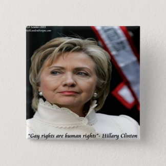 Hillary Clinton Gay Rights Quote Button
