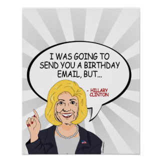 Hillary Clinton Greeting - I was going to email Poster