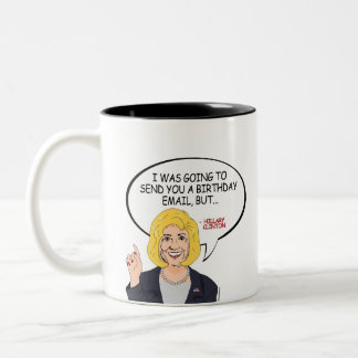 Hillary Clinton Greeting - I was going to email Two-Tone Coffee Mug