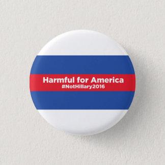 Hillary Clinton Harmful for America Button