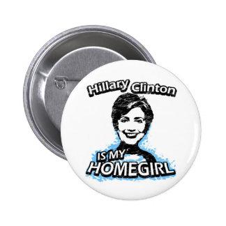 Hillary Clinton is my homegirl Pinback Button