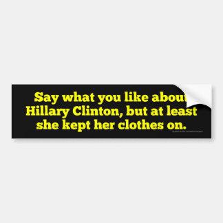 Hillary Clinton Kept Her Clothes On Bumper Sticker