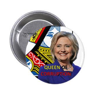 Hillary Clinton la reina de la corrupción Pin Redondo De 2 Pulgadas