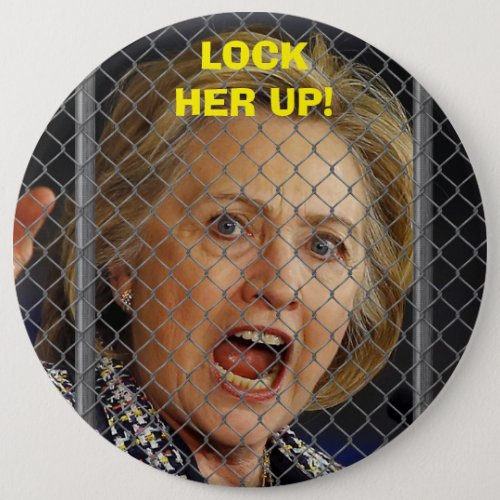 Hillary Clinton _ Lock Her Up Pinback Button