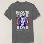 "Hillary Clinton ""Move Over Boys"" Gray T-Shirt"