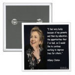 """Hillary Clinton """"My Parents & Education"""" Quote 2 Inch Square Button"""