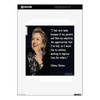 """Hillary Clinton """"My Parents & Education"""" Quote Decal For The iPad 2"""