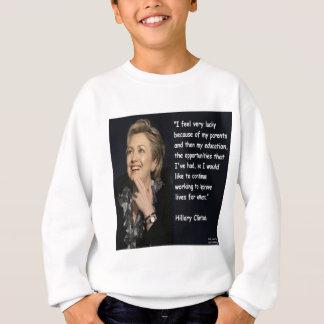 "Hillary Clinton ""My Parents & Education"" Quote Sweatshirt"