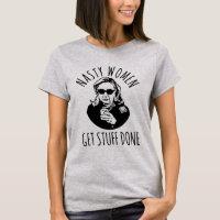 "Hillary Clinton ""Nasty Women Get Stuff Done"" T-Shirt"
