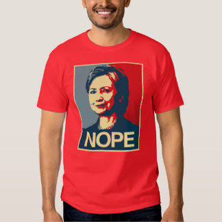 Hillary Clinton Nope - Poster - - Anti-Hillary -.p T-Shirt