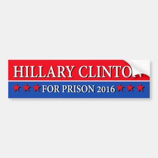 """HILLARY CLINTON PARA LA PRISIÓN 2016 "" PEGATINA PARA AUTO"