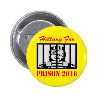 Hillary Clinton para la prisión 2016 Pin Redondo De 2 Pulgadas