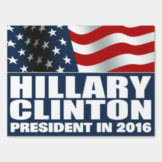 Hillary Clinton President 2016 American Flag Sign
