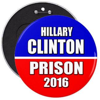 """HILLARY CLINTON PRISON 2016"" 6-inch Pinback Button"