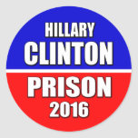 """""""HILLARY CLINTON PRISON 2016"""" CLASSIC ROUND STICKER"""