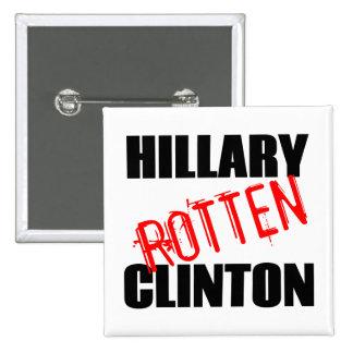 Hillary Clinton putrefacto Pin Cuadrado