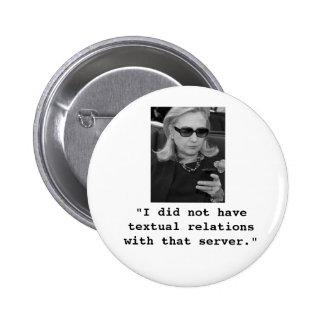 Hillary Clinton: Relaciones textuales del servidor Pin Redondo De 2 Pulgadas