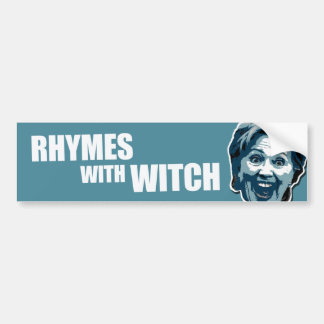 Hillary Clinton Rhymes With Witch Car Bumper Sticker