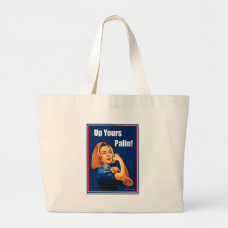 Hillary Clinton, Rosie the Riveter, Up Yours Palin Large Tote Bag