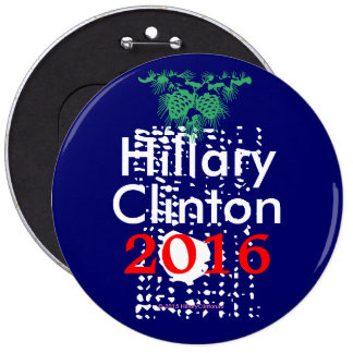 Hillary Clinton Sowing Seeds of Democracy 2016 6 Inch Round Button