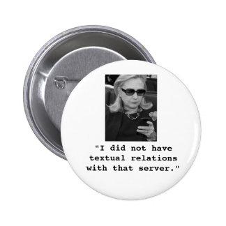 Hillary Clinton: Textual Server Relations 2 Inch Round Button